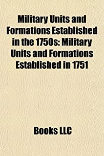 Military Units and Formations Established in the 1750s: Military Units and Formations Established in 1751