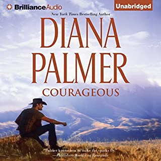 Courageous                   By:                                                                                                                                 Diana Palmer                               Narrated by:                                                                                                                                 Phil Gigante                      Length: 7 hrs and 30 mins     112 ratings     Overall 4.4
