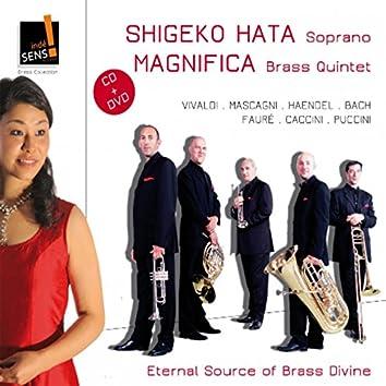 Eternal Source of Brass Divine (Famous Opera Arias - Airs Célèbres)