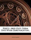 Anonymous: Kurtz- Aber Gute Form, und Weiß Zubetrachten...
