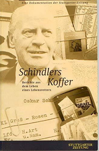 Schindlers Koffer -Berichte aus dem Leben eines lebensretters-