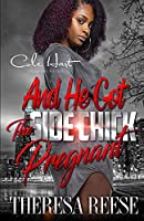 And He Got The Side Chick Pregnant: An Urban Romance