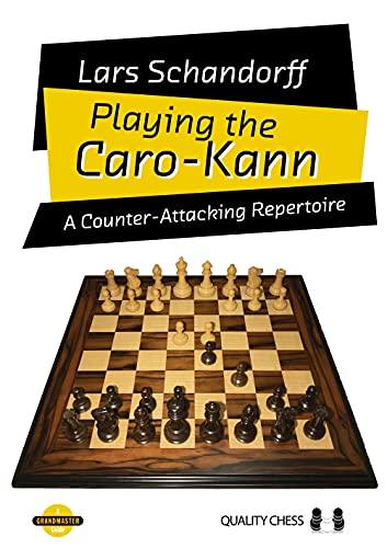 Playing The Caro-kann: A Counter-attacking Repertoire - Schandorff, Lars
