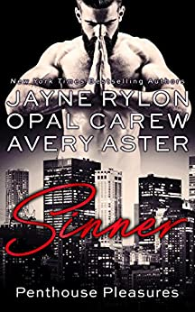 Sinner (Penthouse Pleasures Book 3) by [Jayne Rylon, Opal Carew]