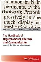 The Handbook of Organizational Rhetoric and Communication (Handbooks in Communication and Media)