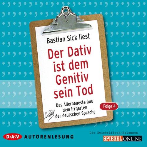 Der Dativ ist dem Genitiv sein Tod 4 audiobook cover art