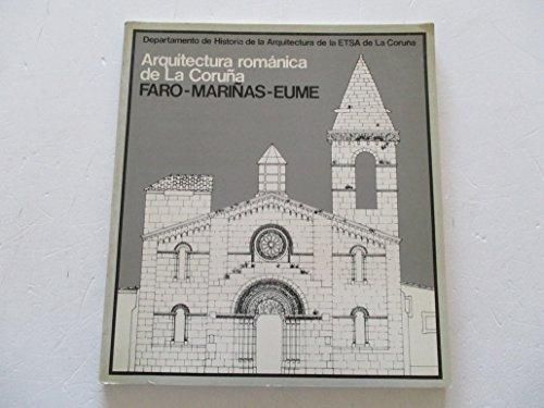 ARQUITECTURA ROMANICA DE LA CORUÑA. FARO-MARIÑAS-EUME.