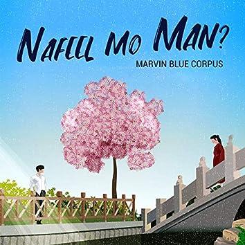 Nafeel Mo Man?
