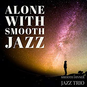 Alone With Smooth Jazz