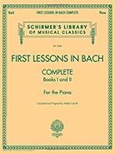 First Lessons in Bach, Complete: Schirmer Library of Classics Volume 2066 For the Piano (Schirmer's Library of Musical Classics) Book PDF