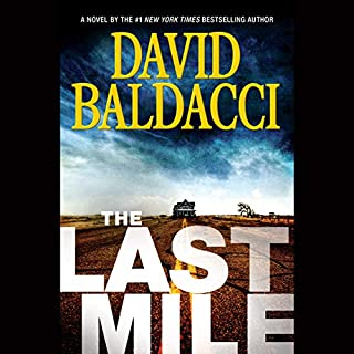 The Last Mile                   By:                                                                                                                                 David Baldacci                               Narrated by:                                                                                                                                 Kyf Brewer,                                                                                        Orlagh Cassidy                      Length: 11 hrs and 49 mins     14,632 ratings     Overall 4.5