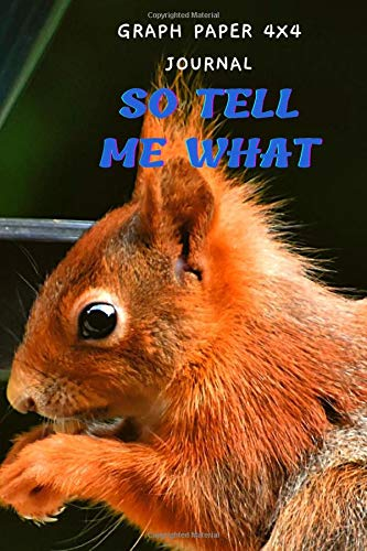 "So Tell Me What: 4x4 Graph Paper Notebook, Journal, Diary, Size 6"" x 9"", 100 Pages, Soft Cover"