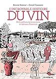 L'incroyable histoire du vin - 3e édition