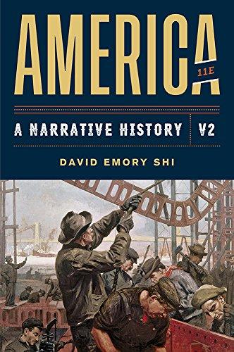 America: A Narrative History (Eleventh Edition) (Vol. Volume 2) -  Shi, David E., 11th Edition, Paperback