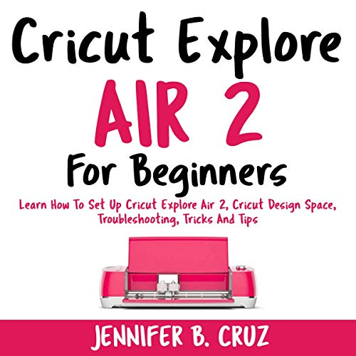 Cricut Explore Air 2 for Beginners  By  cover art