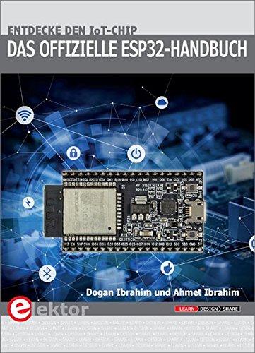 Das offizielle ESP32-Handbuch: Entdecke den IoT-Chip