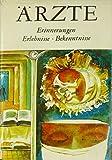 Ärzte Erinnerungen, Erlebnisse, Bekenntnisse. hrsg. u. kommentiert von Günter Albrecht u. Wolfgang Hartwig