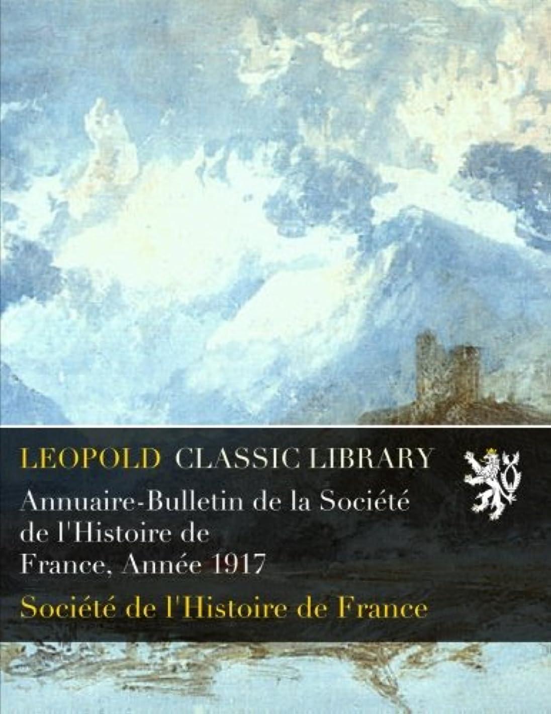 論争的硬化する誘うAnnuaire-Bulletin de la Société de l'Histoire de France, Année 1917