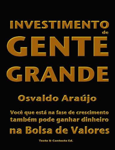 Investimento de Gente Grande (Portuguese Edition)