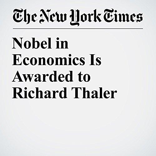 Nobel in Economics Is Awarded to Richard Thaler copertina