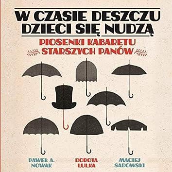 W czasie deszczu dzieci się nudzą - Piosenki Kabaretu Straszych Panów