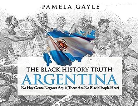 The Black History Truth: Argentina