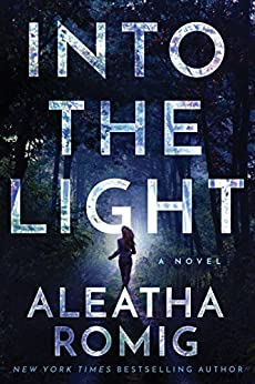 Into the Light by [Aleatha Romig]