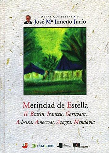 Merindad de Estella. II. Bearin, Irantzu, Garêsoain, Arbeiza, Am_scoas, Azagra, Mendavia: 34 (Obras Completas J. Mª Jimeno Jurío)