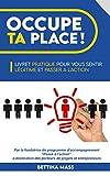 Occupe ta place !: Livret pratique pour vous sentir légitime et passer à l'action (French Edition)