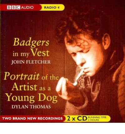 [(Badgers in My Vest: AND Portrait of the Artist as a Young Dog)] [ By (author) John Fletcher, By (author) Dylan Thomas ] [February, 2012]