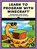 Learn to Program with Minecraft: Transform Your World with the Power of Python (English Edition)