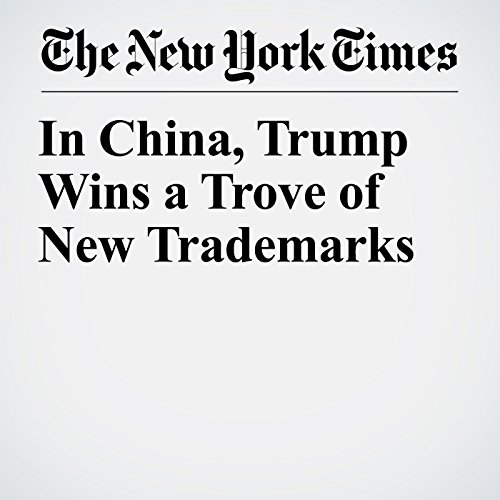 In China, Trump Wins a Trove of New Trademarks copertina