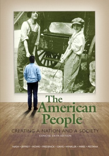 The American People: Creating a Nation and a Society, Concise Edition, Combined Volume (6th Edition)