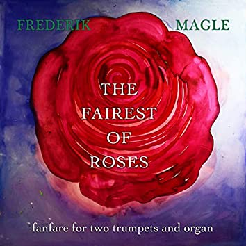 The Fairest of Roses - Fanfare for Two Trumpets and Organ
