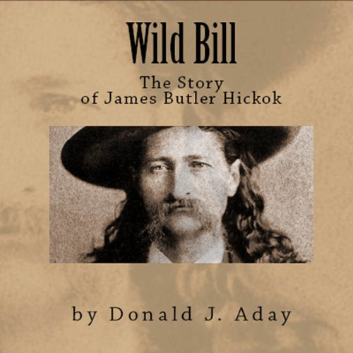 Wild Bill - The Story of James Butler Hickok  By  cover art
