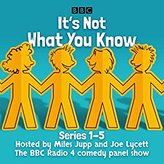 It's Not What You Know: Series 1-5     The BBC Radio 4 Comedy Panel Show              By:                                                                                                                                 BBC Radio Comedy                               Narrated by:                                                                                                                                 Miles Jupp,                                                                                        Joe Lycett                      Length: 11 hrs and 32 mins     48 ratings     Overall 4.7