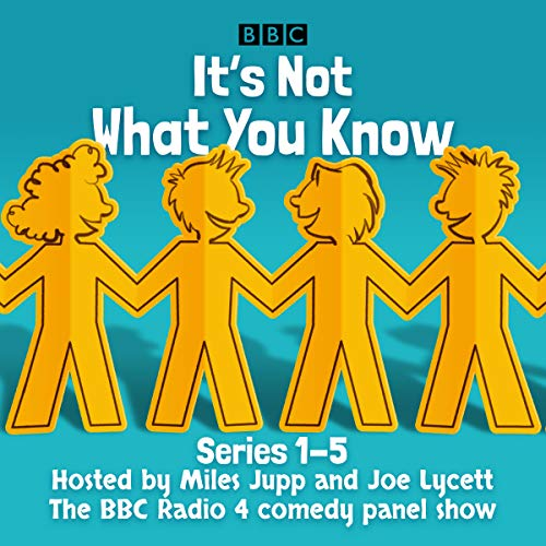 It's Not What You Know: Series 1-5     The BBC Radio 4 Comedy Panel Show              By:                                                                                                                                 BBC Radio Comedy                               Narrated by:                                                                                                                                 Miles Jupp,                                                                                        Joe Lycett                      Length: 11 hrs and 32 mins     Not rated yet     Overall 0.0