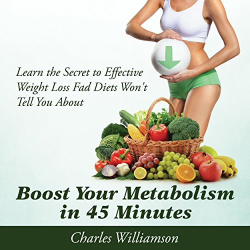 Boost Your Metabolism in 45 Minutes Audiobook By Charles Williamson cover art