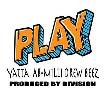 Play (feat. Yatta, Ab Milli & Drew Beez)