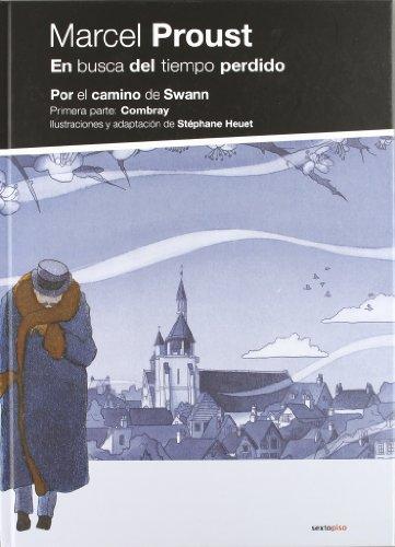 En busca del tiempo perdido: Por el camino de Swann: Primera parte: Combray (Sexto Piso Ilustrado)