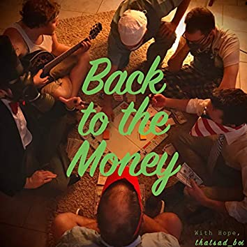 Back to the Money
