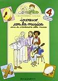 Io cresco con la musica. Corso di introduzione alla musica. Per la Scuola elementare (Vol. 4)