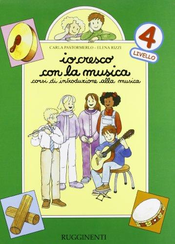 Io cresco con la musica. Corso di introduzione alla musica. Per la Scuola media: 4