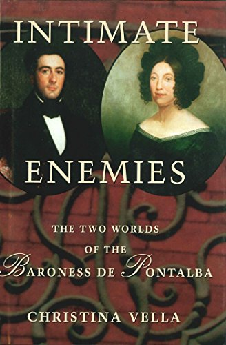 Intimate Enemies: The Two Worlds of Baroness de Pontalba