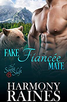 Fake Fiancée Mate (The Single Shift Book 2) by [Harmony Raines]