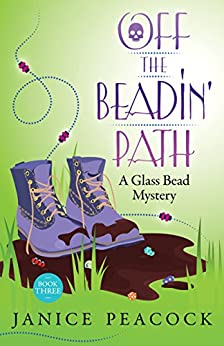 Off the Beadin' Path: A Humorous Cozy Mystery (Glass Bead Mystery Series Book 3) by [Janice Peacock]