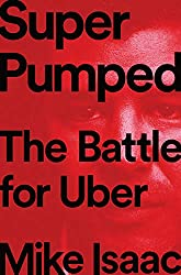 Super Pumped The Battle for Uber available Sept 3rd on Amazon