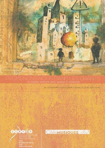 Promenons-nous dans les chants : La chanson enfantine entre tradition et modernité (2CD audio)
