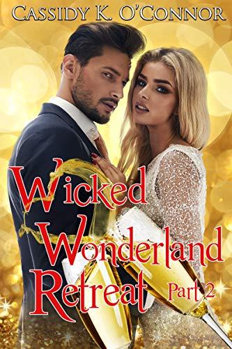 Wicked Wonderland Retreat: Part Two