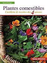Plantes comestibles - Cueillette et recettes des 4 saisons. Reconnaitre plus de 250 espèces communes + recettes + tableau saisonnier de cueillette et de recettes de Christophe Anglade
